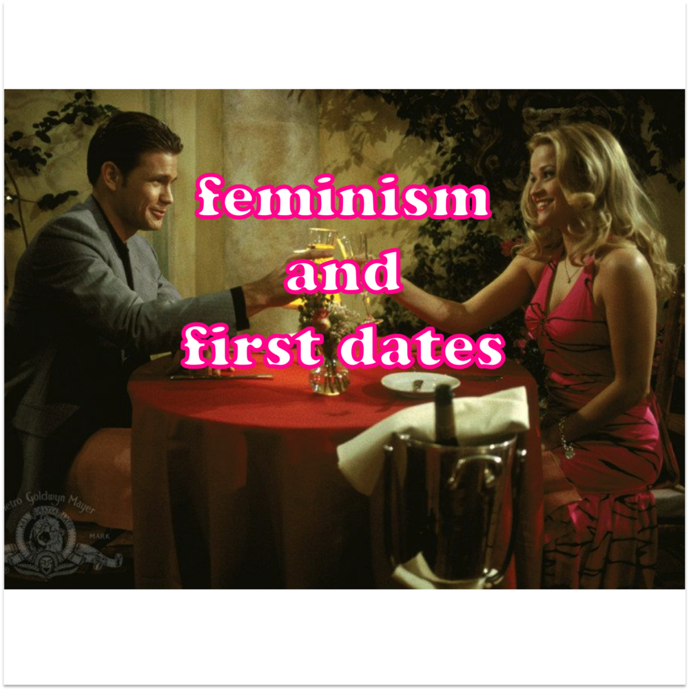 firstdatesfeminism.png