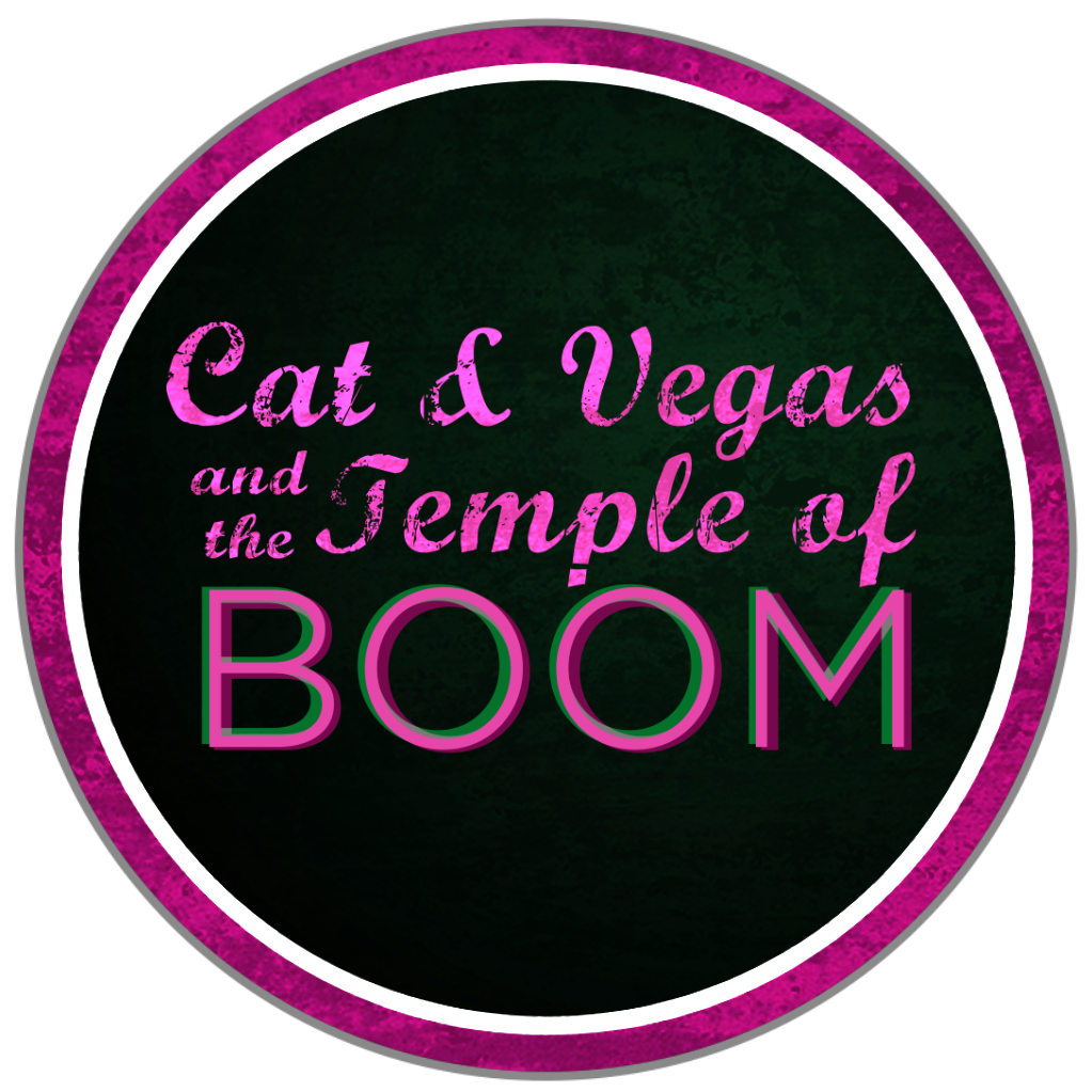 Cat and Vegas and The Temple of Boom