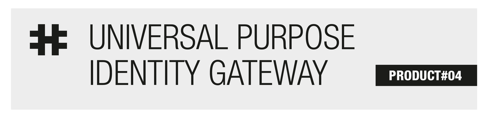 Go to PRODUCT#04 Universal purpose identity gateway
