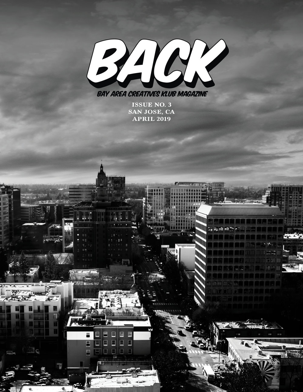 The Last Issue of BACK Magazine - Issue No. 3- The San Jose Edition- will be released at The Third Annual San Jose Day.See who's featured in Issue No. 3 HERE.