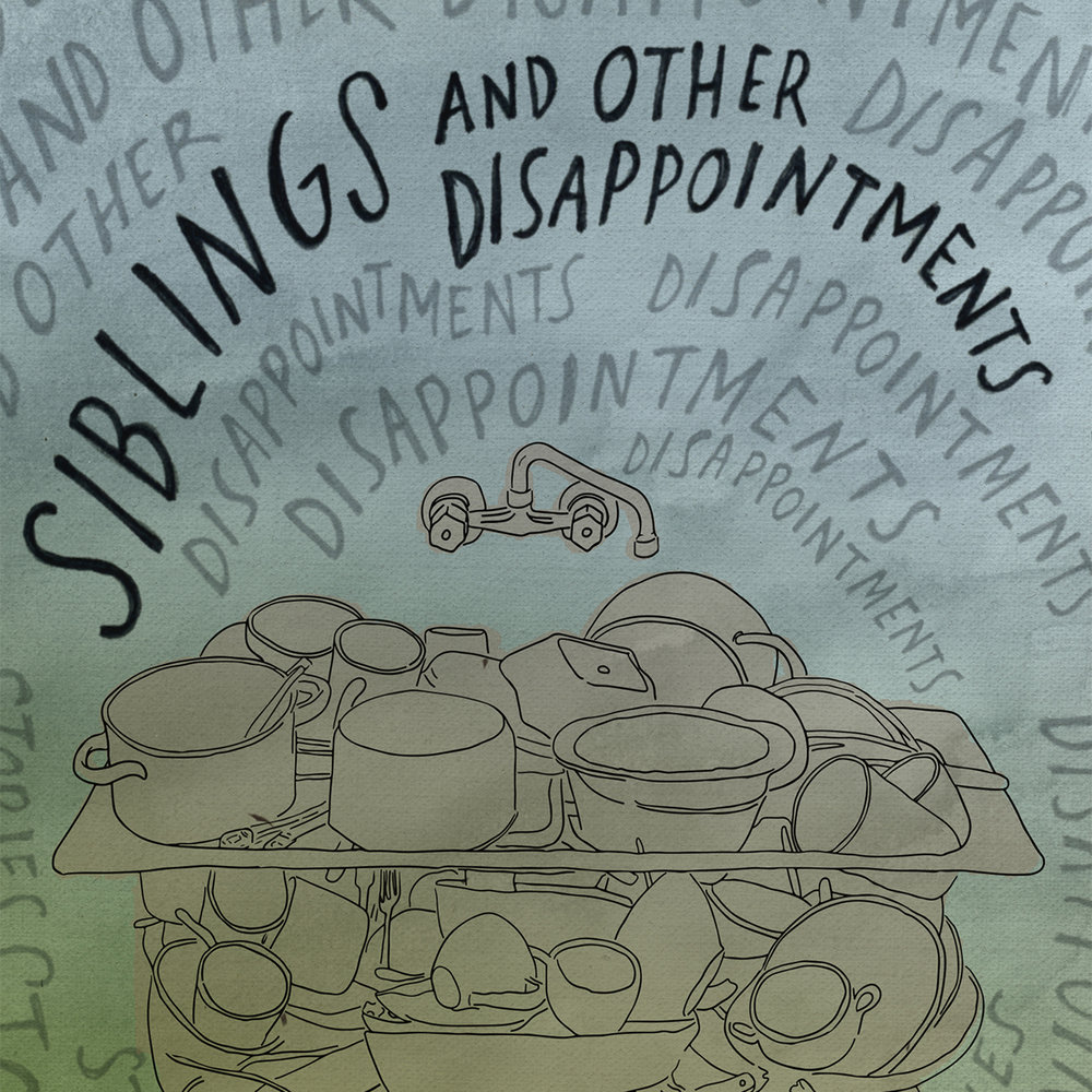 SIBLINGS AND OTHER DISAPPOINTMENTS