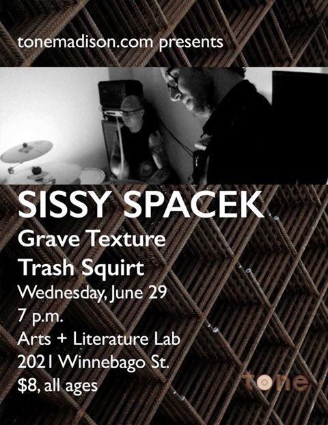 6/29/2016: Sissy Spacek, Grave Texture, TrashSquirt