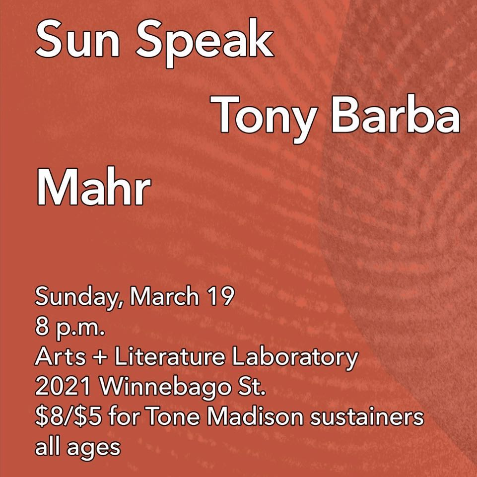 3/19/2017: Sun Speak, Tony Barba, Mahr
