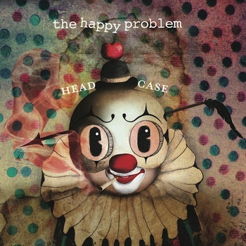 The Happy Problem - Head Case (2011) iTunes  -  Amazon  -  CD Baby