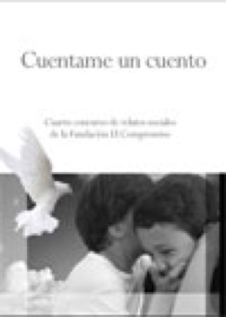 """2007 - El IV Concurso de Relatos Sociales de la Fundación el Compromiso cuyo tema ha sido Cuéntame un cuento ha tenido como ganador el relato """"Doña Paz""""."""