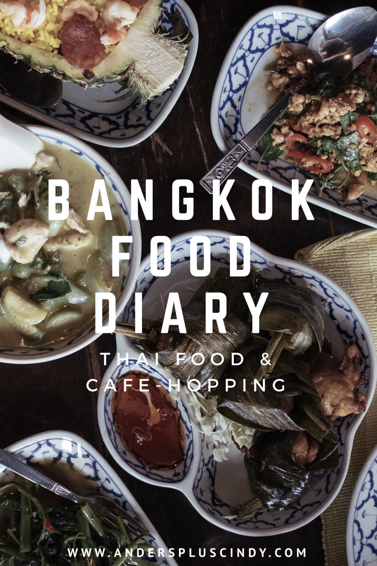 Bangkok Food Diary: A list of places for Thai Food and Cafe-hopping in Bangkok_1 | anderspluscindy.com