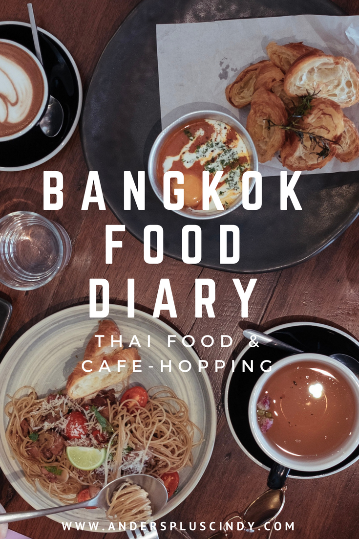 Bangkok Food Diary: A list of places for Thai Food and Cafe-hopping in Bangkok_2 | anderspluscindy.com.PNG