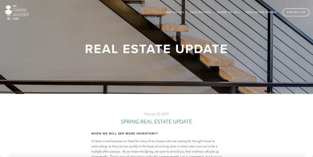 Blog/Newsletter - We incorporated a blog that publishes a monthly newsletter for members of the Coakley Sacerdoti email list. This allows visitors to stay up to date on current listings and seasonal trends.
