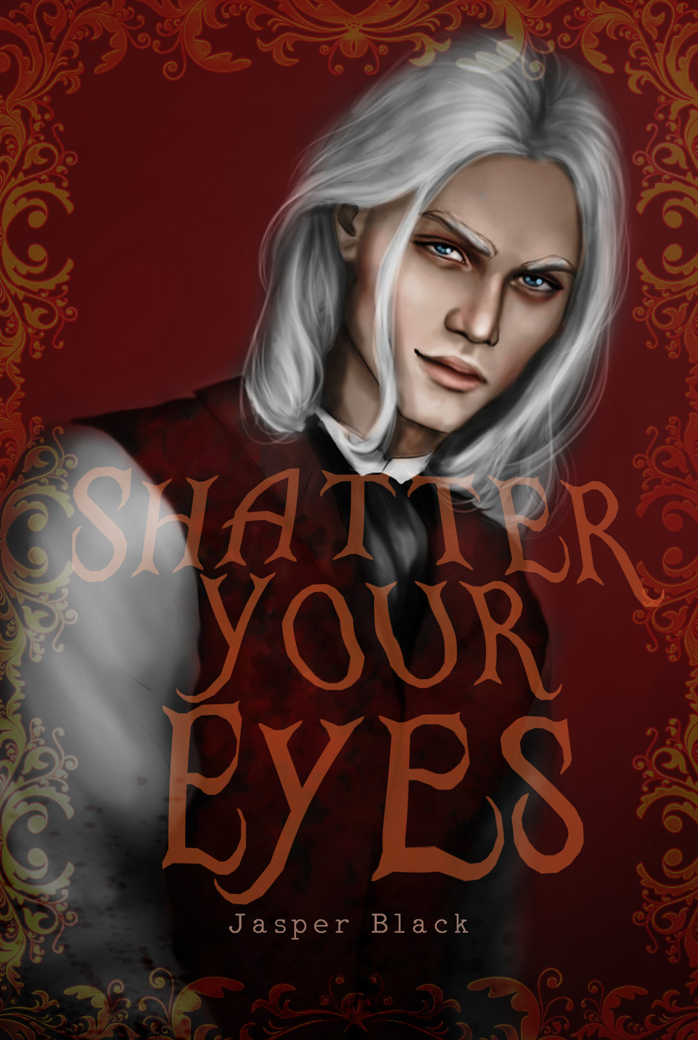Book #4 - Shatter Your Eyes (TBA)