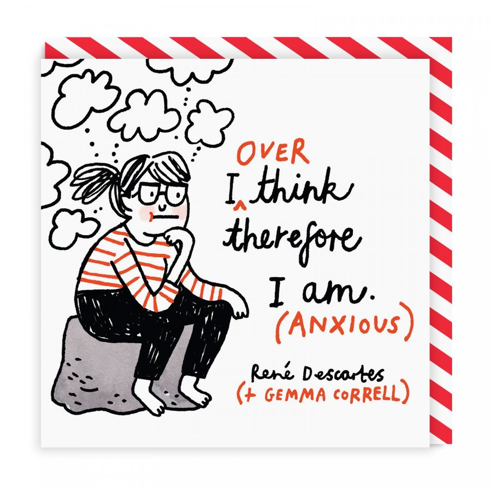 gemma-gc-084-sq_i_over_think_therefore_i_am.jpg