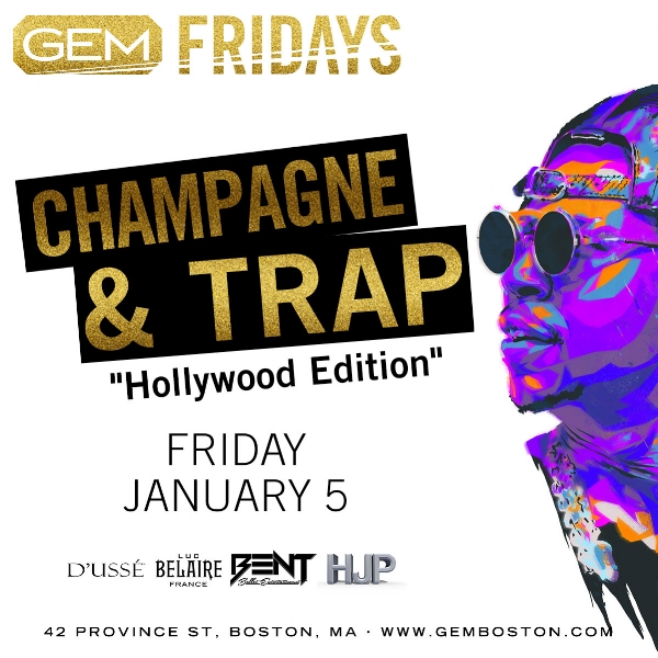 "Kicking off 2018 w/ our sell out branded event, Champagne & Trap ""Hollywood Edition"" where we will be hosting Hollywood Jazz's Annual Birthday party alongside DJ TGIF's birthday and many more!   Gem Lounge 42 PROVINCE STREET BOSTON, MA (Valet Parking Across the street for $15 all night) KeeftheDj, DJ Powaserge & DJ TGIF HIP HOP. TOP 40. INTERNATIONAL For More Information, Birthdays, VIP PACKAGES TEXT 781.408.0612"