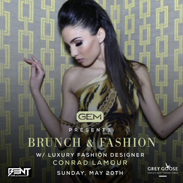 The most exclusive brunch in Boston returns this Sunday w/ a fashion preview by Luxury Fashion Designer Conrad Lamour! This event will be sponsored by Grey Goose & feature special Sangrias compliments of their brand! LETS GET BENT!    Gem Lounge  42 Province Street Boston, MA   DJ Real P & DJ TGIF  HIP HOP. TOP 40. INTERNATIONAL   For Limited Brunch Reservations & VIP: 781.408.0612