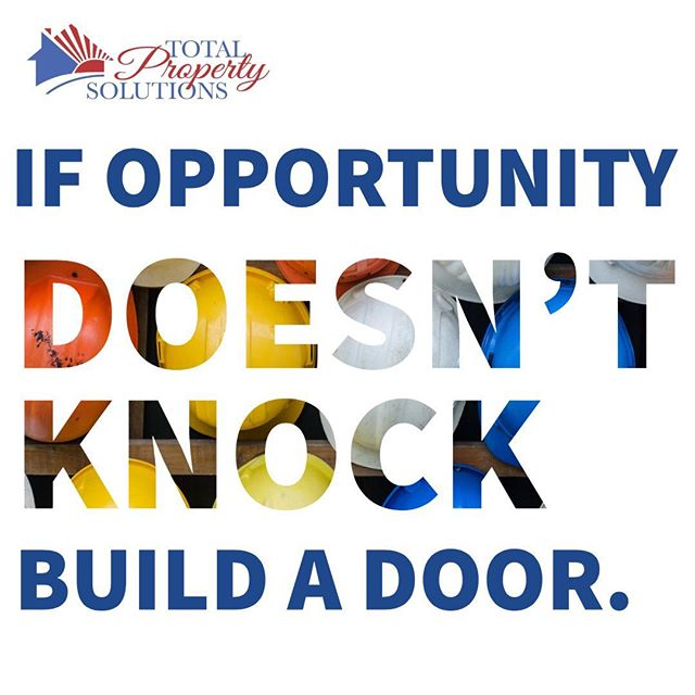 If Opportunity Doesn't Knock, Build a Door! . . Total Property Solutions, specializing in nationwide renovation management. . . #RealEstate #Renovations #HomeRenovations #GeneralContractor #Flooring #Residential #RenovationManagement #HomeImprovement #InvestmentProperty #REO #REOcontractor #TotalPropertySolutions #TotalPropertySolutionsLLC