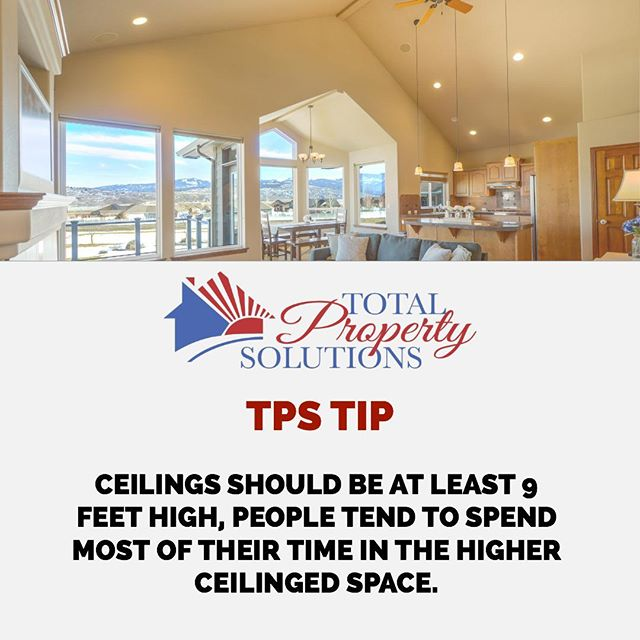 #TPStips Ceilings should be at least 9 feet high, people tend to spend most of their time in the higher ceilinged space. . . . #Renovations #RemodelingContractor #REO #REOcontractor #TotalPropertySolutions