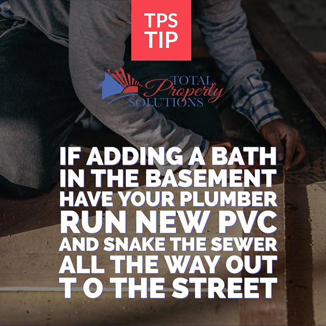 #TPStip If adding a bath in the basement, have your plumber run new PVC and snake the sewer all the way out to the street. . . . Total Property Solutions: Enhancing Assets, Improving Communties . . . #Renovations #RemodelingContractor #REO #REOcontractor #TotalPropertySolutions
