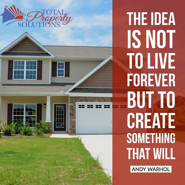 """""""The idea is not to live forever but to create something that will"""" - Andy Warhol. . . Are you a great general contractor? Contact us today! . . #Renovations #RemodelingContractor #REO #REOcontractor #TotalPropertySolutions"""