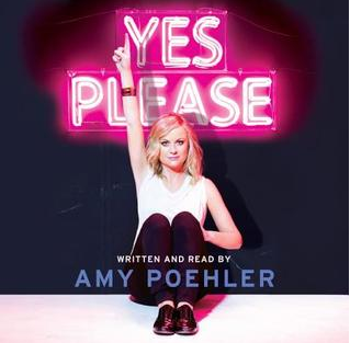 2. Yes Please  - Written by Amy PoehlerRead by Amy Poehler & Friends