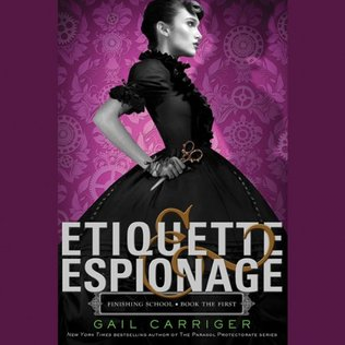 5. Etiquette & Espionage - Written by Gail CarrigerPerformed by Moira Quirk