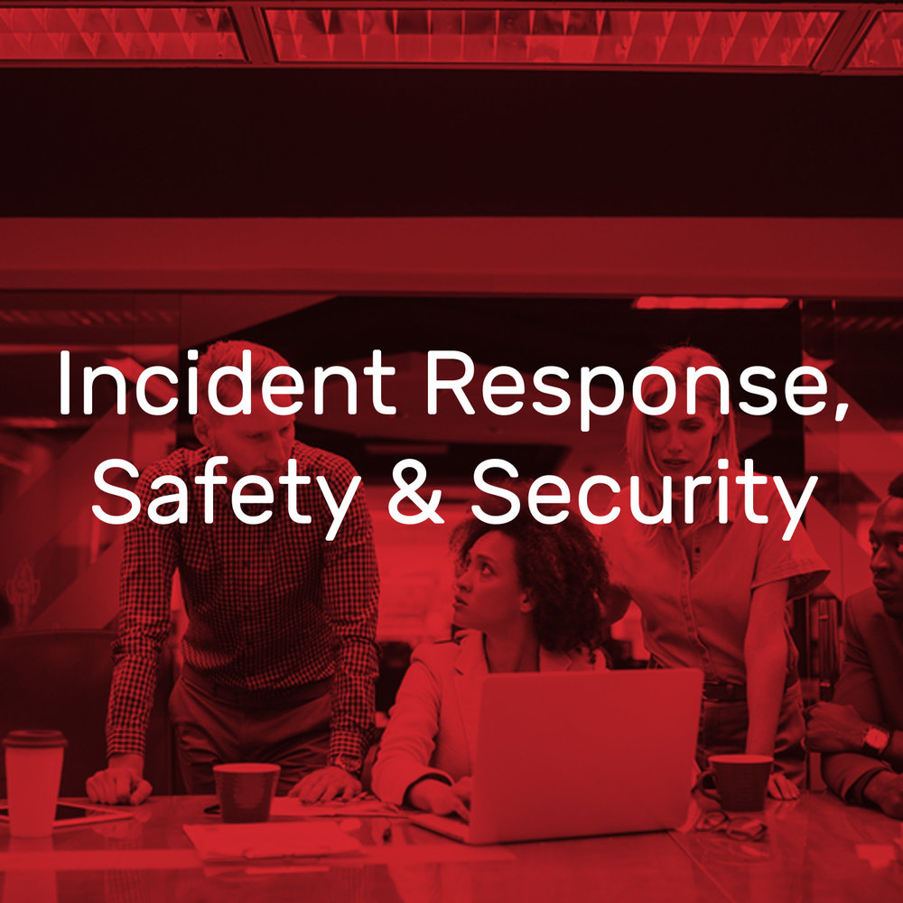 Incident Response, Safety and Security