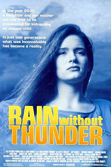 Rain Without Thunder - In 2042, a reporter investigates the convictions of women sent to prison for terminating their pregnancies.Produced by Alyssa Rallo BennettWATCH TRAILER HERE    -    IMDb