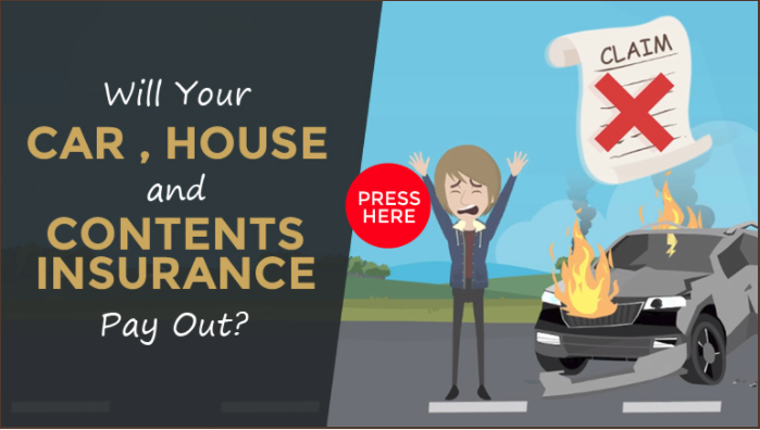 Will your car, house and contents insurance pay out