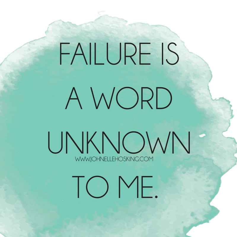 FAILURE IS A WORD UNKNOWN TO ME..png