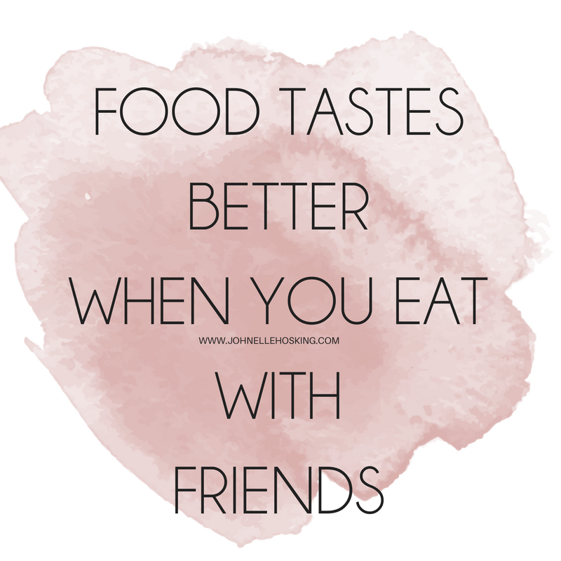 FOOD TASTES BETTER WHEN YOU EAT WITH FRIENDS.png