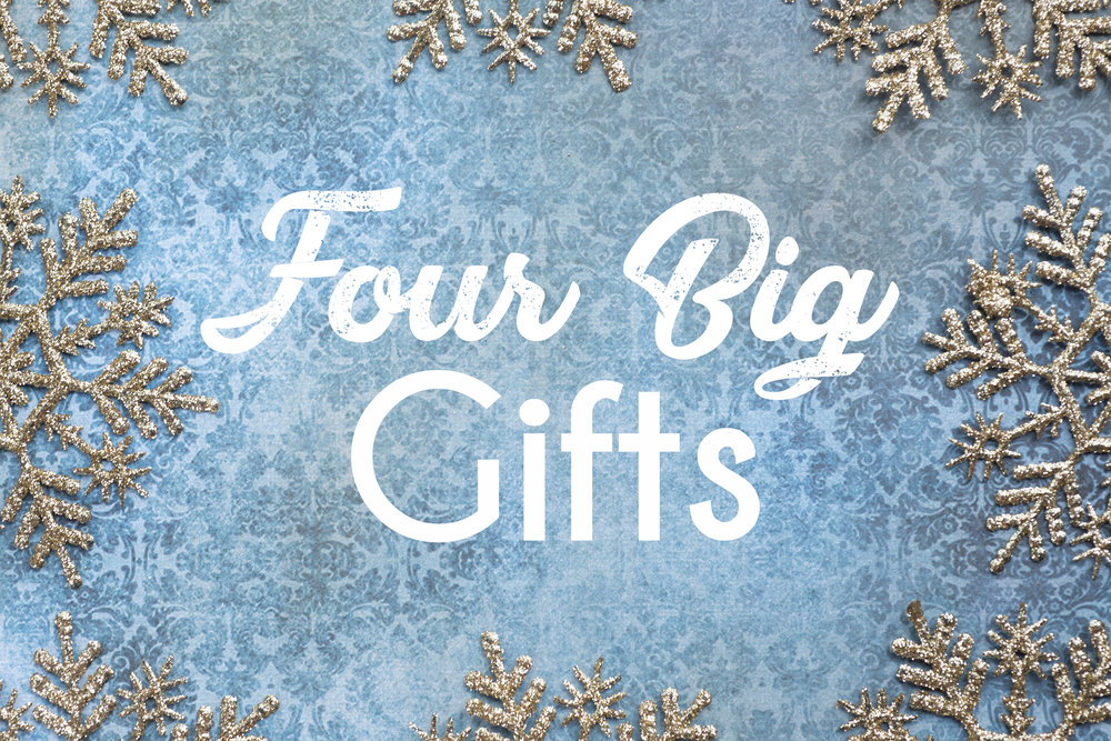 FourBigGifts.jpg