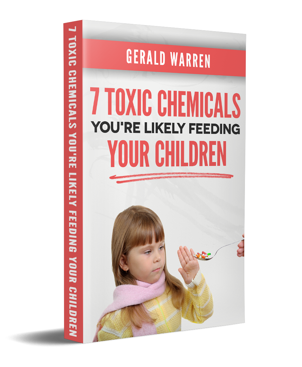 7 Toxic Chemicals You're likely feeding your children