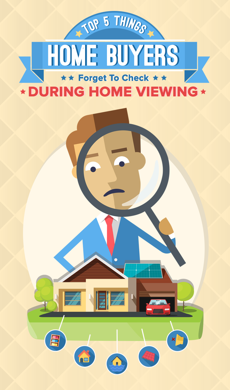 Top 5 Things Home Buyers Forget To Check During Home Viewing