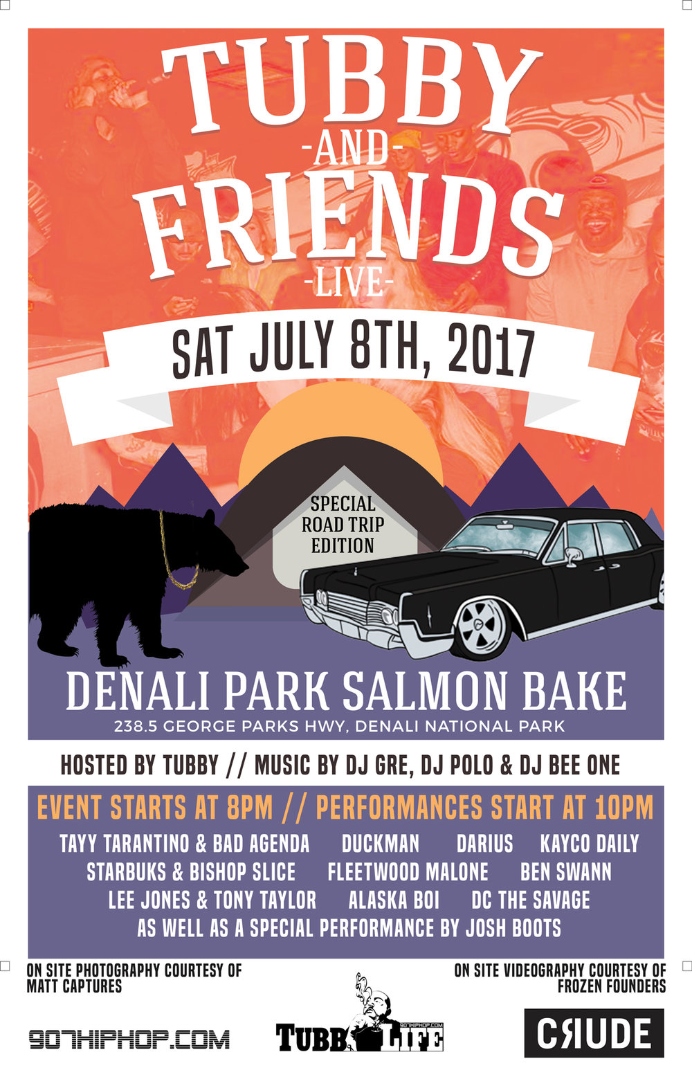 "Saturday, July 8th - ""Tubby & Friends LIVE @ Denali Park Salmon Bake"" This is like our 4th or 5th time @ Denali Park Salmon Bake, and EVERY time, it's a fuggin movie! My favorite show of the season! & this year, I'm bringing out the big guns!!! (READ MORE)"