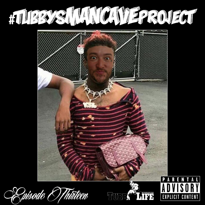 Episode 13 of #TubbysManCaveProject featuring music from Tayy Tarantino, Alaska Boi featuring D.C The Savage, Double Dose & Madd Angler.  (CLICK HERE)