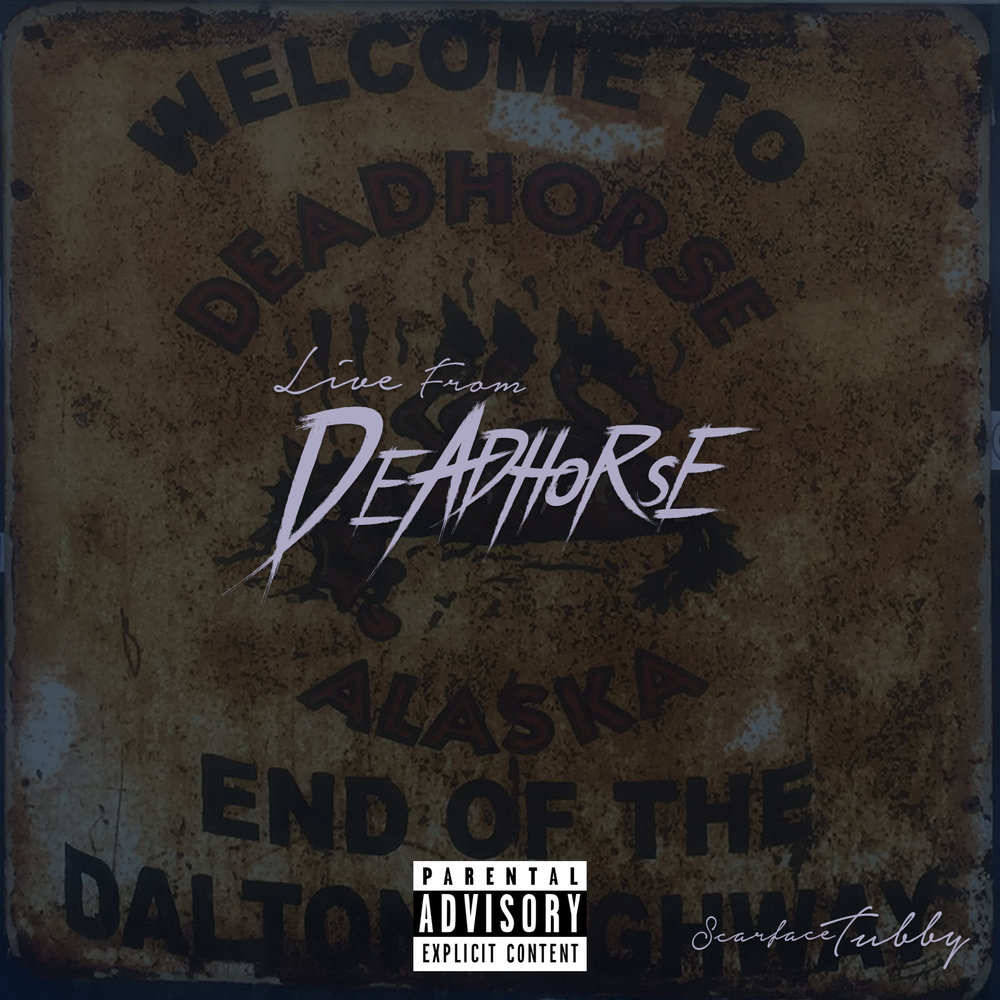 "Check out ""Live From Deadhorse"" - a four track EP by Scarface Tubby & Inside Out (Madd Angler x Trinity Beats) - CLICK HERE"