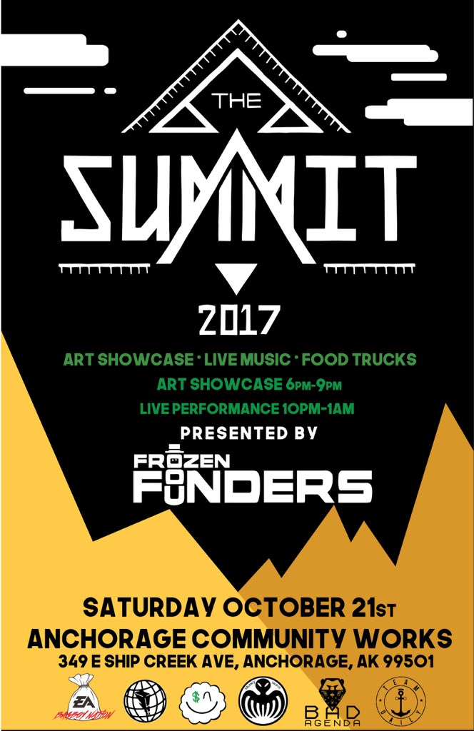 History will be made this Saturday with The Summit, a local Anchorage hip hop event by Frozen Founders showcasing local art along with live music and food trucks. This is going to be a wonderful event for the community as well as up and coming artists showcasing their talents. The event starts at 6pm with an art exhibition that goes until 9 with live performances starting at 10pm all the way until 1am. This line up is fuckin beautiful! Some of the artists scheduled to perform are: Ben Swann, Double Dose, Cypress, DC The Savage, Kayco Daily, The Trill Twinz, Alaska Boi, Tayy Tarantino & Duckman and several more! Oh yeah... and hosted by MEEEEEEEEEE!!!! Ahhhhhh shit, son! It's goin down! Saturday, come be apart of a legendary night in Alaskan hip hop, at Anchorage Community Works on Ship Creek Ave and check out The Summit!