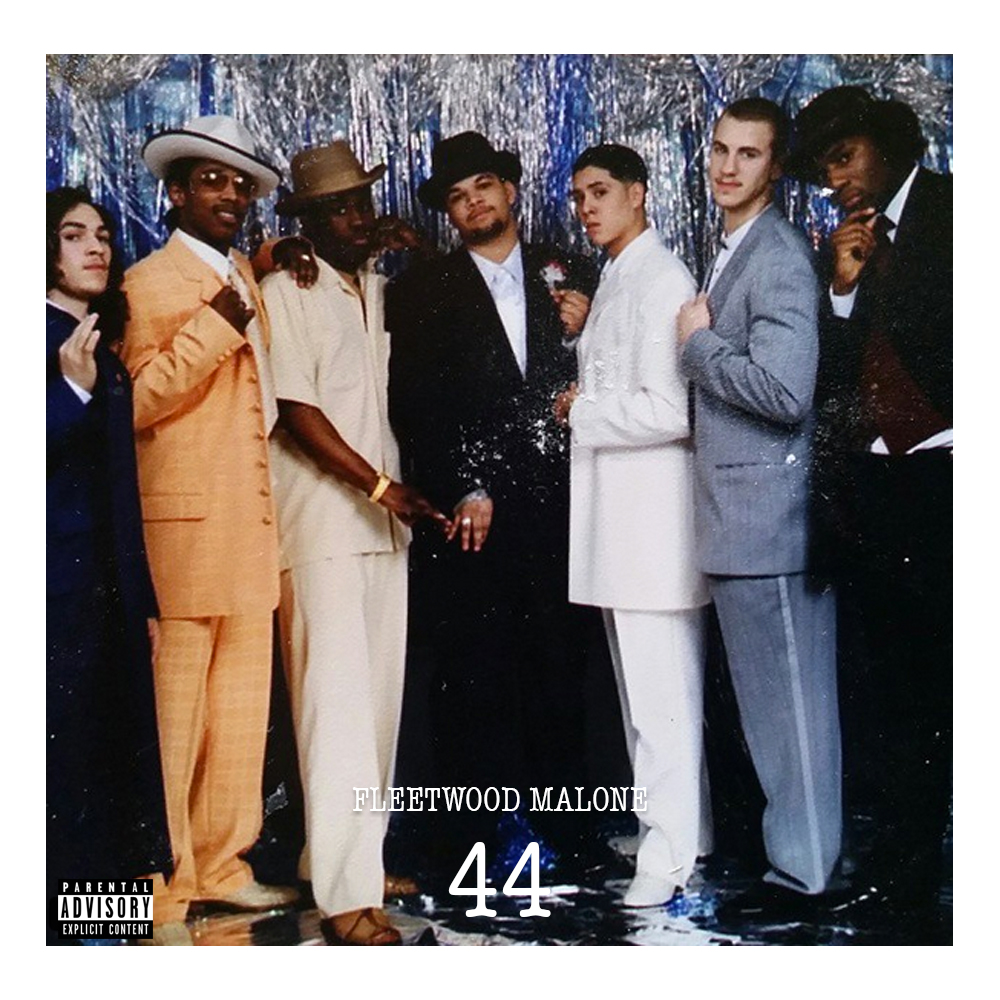 "New Fleetwood Malone: ""44""  (CLICK HERE)"
