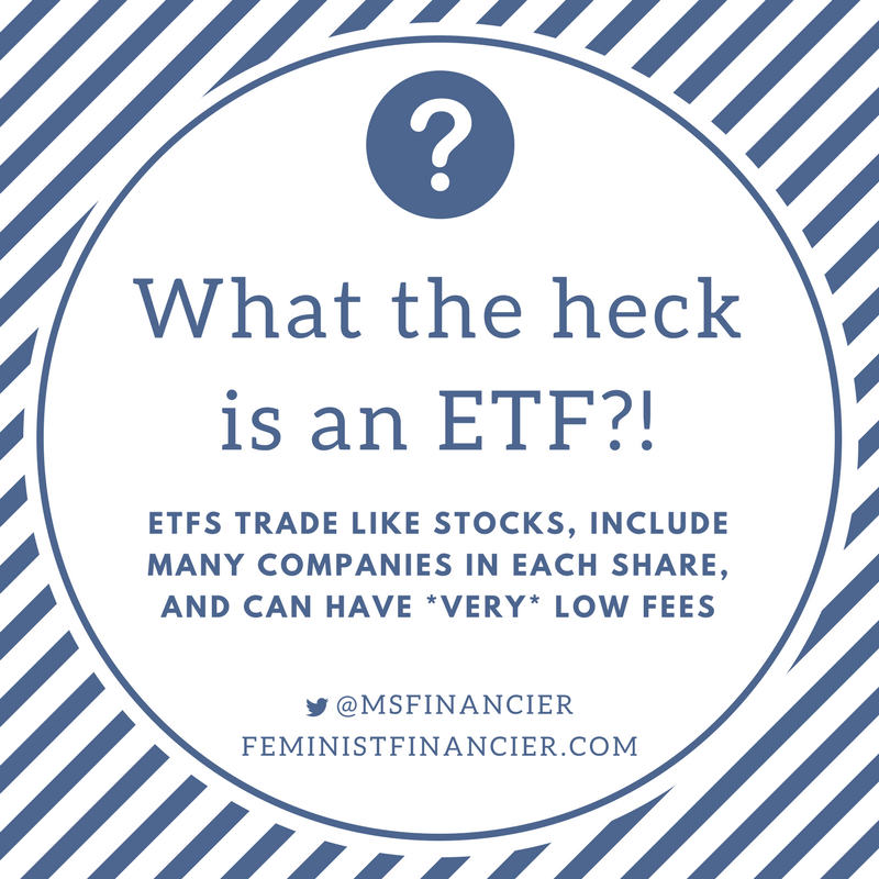 What The Heck Is An Etf The Feminist Financier