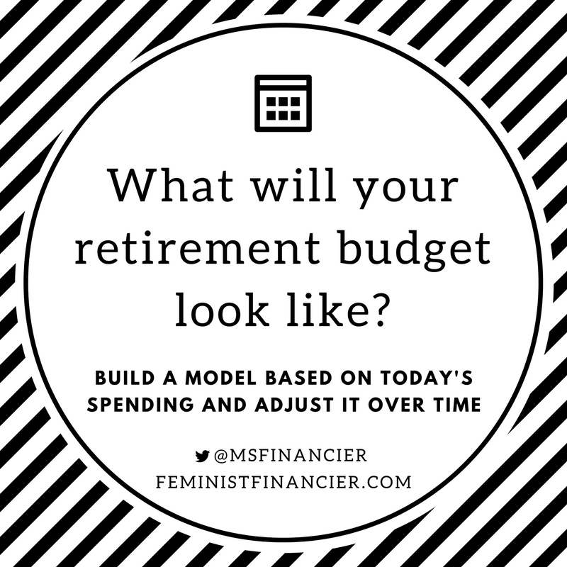 how to create your retirement budget the feminist financier