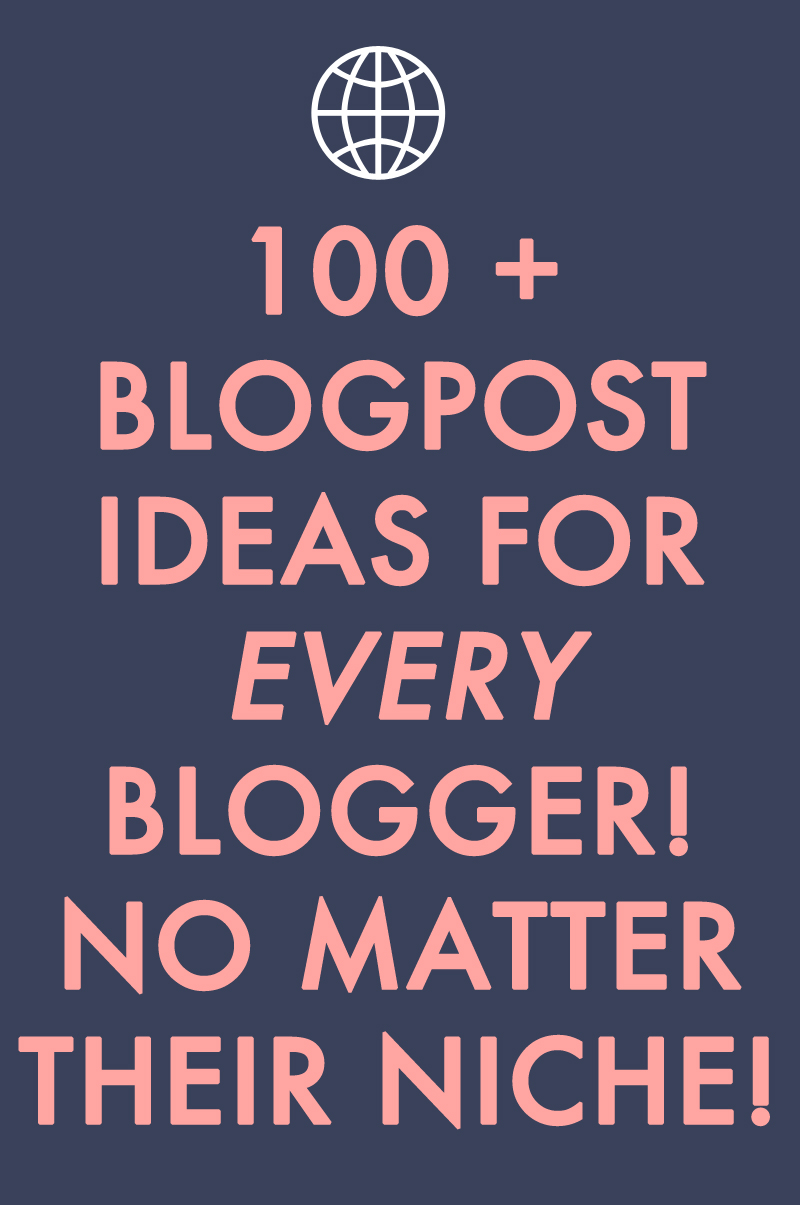 100+ blog post ideas for every blogger in any niche