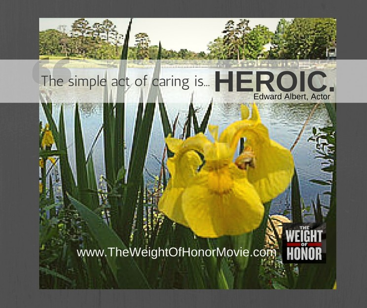 Quote - Edward Albert - The Simple Act of Caring is Heroic (2)