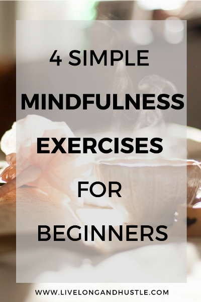 4 simple mindfulness exercises for beginners - PIN.jpg