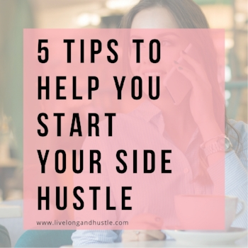 5 tips to help you start your side hustle - pinterest graphic.jpg