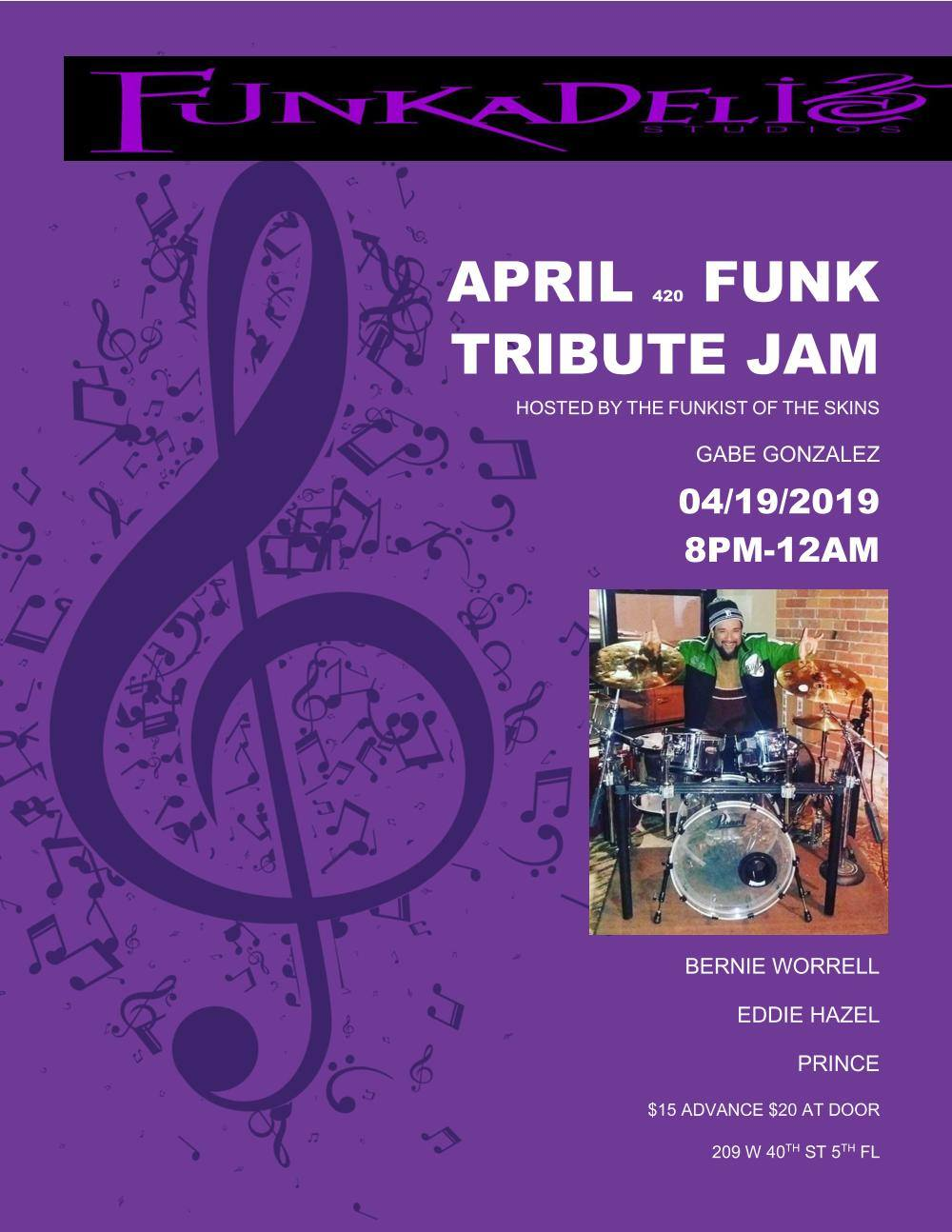 April 420 Funk Tribute Jam - Hosted by Gabe GonzalezApril 19, 2019 from 8pm–12amLive at Funkadelic StudiosEventBrite | Facebook