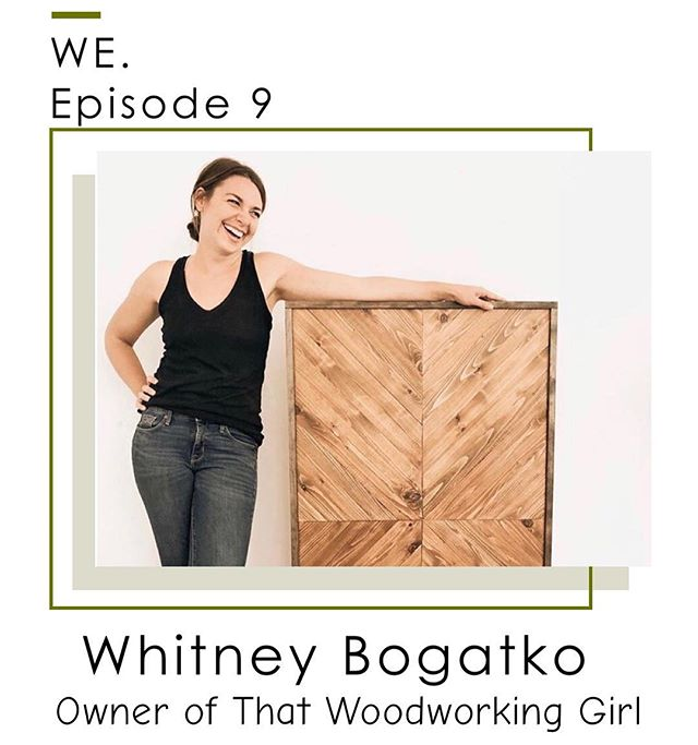 It's Wednesday which means we have a brand new episode of WE out today! In today's episode we interview Whitney Bogatko, who is the owner of @thatwoodworkinggirl . Whitney sheds light on what it's like being a woman in the woodworking industry and discusses her story of being diagnosed with Celiacs disease. This episode is full of laughs, inspiration and some really important tips on how to find your passion. Enjoy!