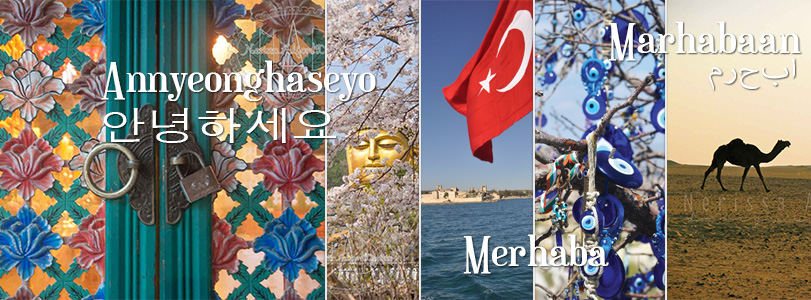 Hello in Hangul, Turkish & Arabic.  Photos (L-R): Haedong Yonggung Temple - Busan, South Korea / Wawoojeongsa Temple - Yongin, South Korea / Kizkalesi Castle - Mersin, Turkey / Tree covered in Evil Eyes - Cappadocia, Turkey / Camel Silhouette - the desert in Kuwait