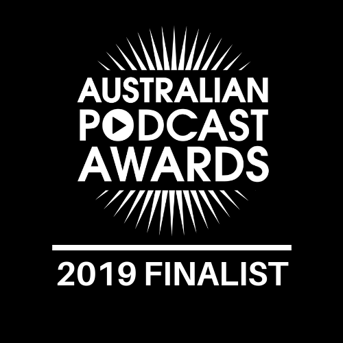 Australian Podcast Awards 2019 Finalist in Fiction