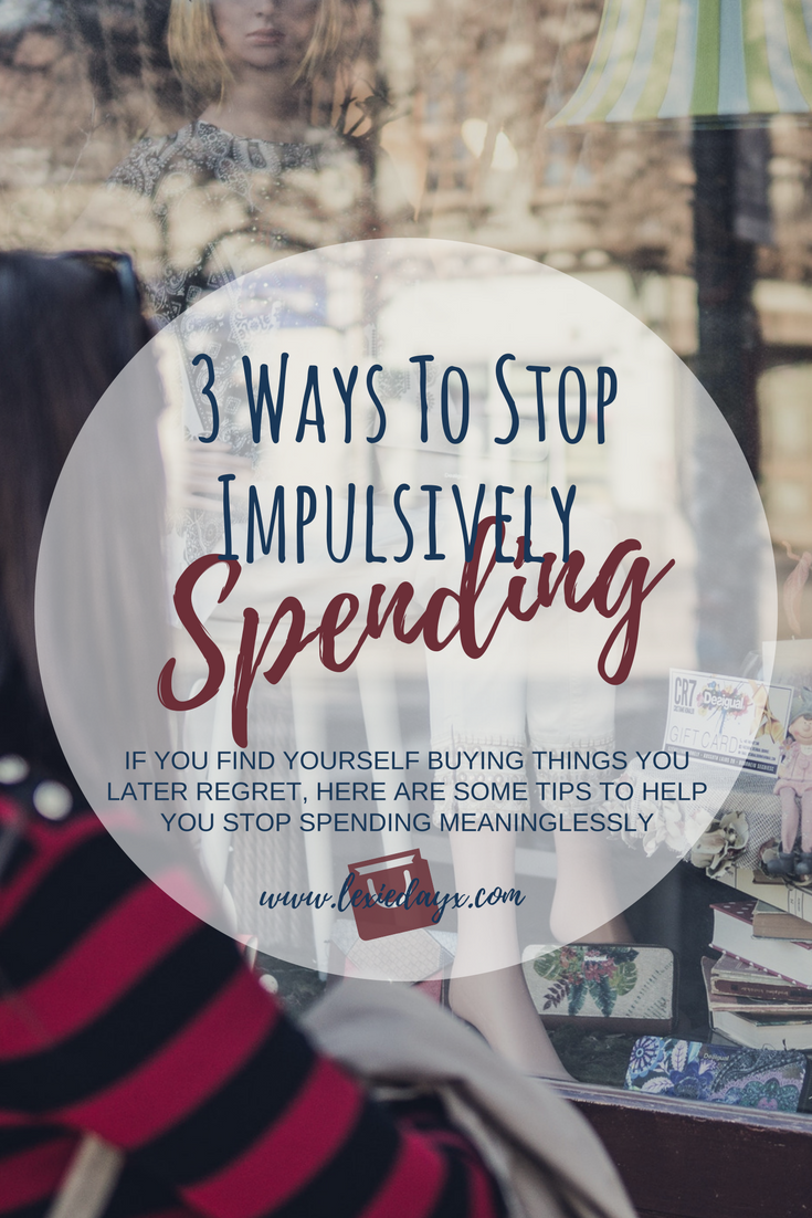 "3 Ways to Stop Impulse Spending  I used to be so bad at spending money on meaningless things. I would go into the shops almost every day after work and buy something. It was always something I didn't need and would feel guilty about for days after. I have managed to kick this habit which has made way for me to pay off debts and start saving so I can actually spend my money on meaningful things and not just empty materialistic ""stuff""."
