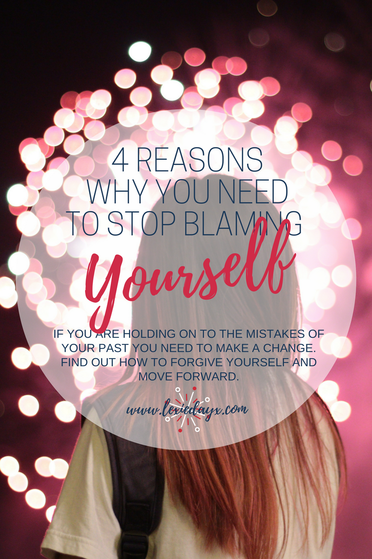 4 Reasons Why You Need to Stop Blaming Yourself  We have all been through times in our lives where we have made bad decisions. Or sometimes things have happened out of our control but we still blame ourselves. I have carried these mistakes with me for so long over the years. But you know what? I am done with it. I am going to share with you ways to stop blaming yourself and finally be free to start truly working on your future and building a life with no regret.