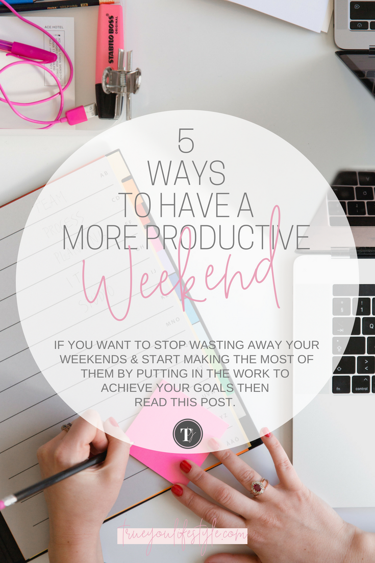 5 Ways to Have a More Productive Weekend
