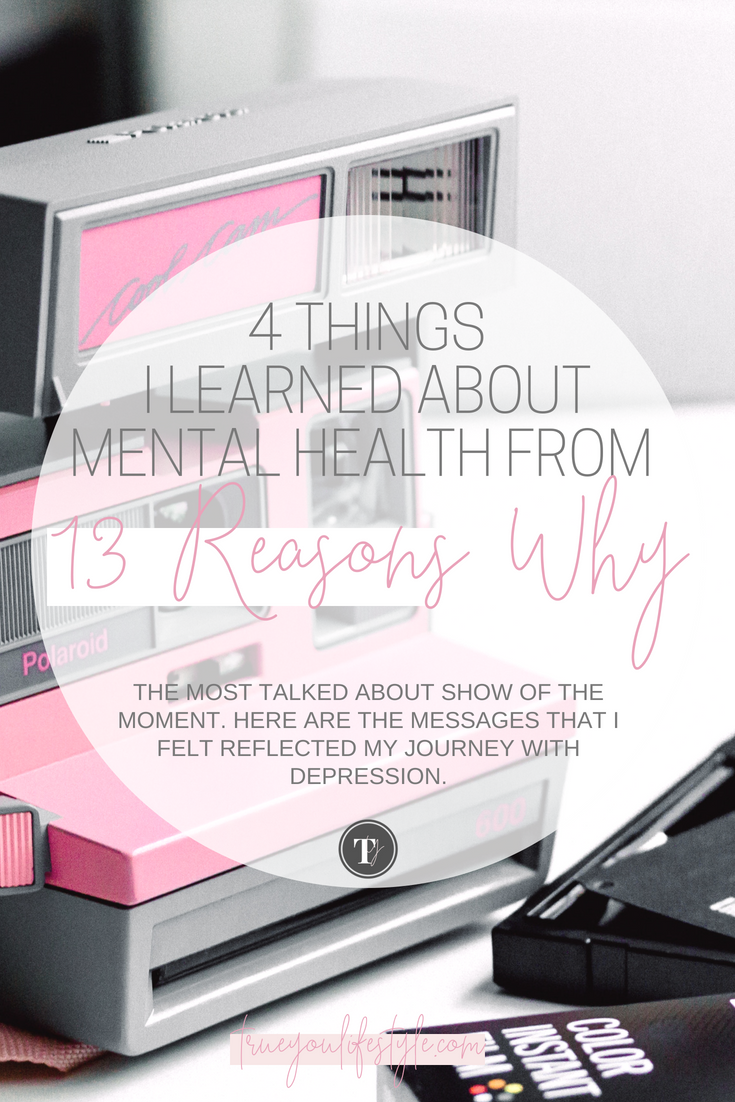4 Things I Learned About Mental Health From 13 Reasons Why