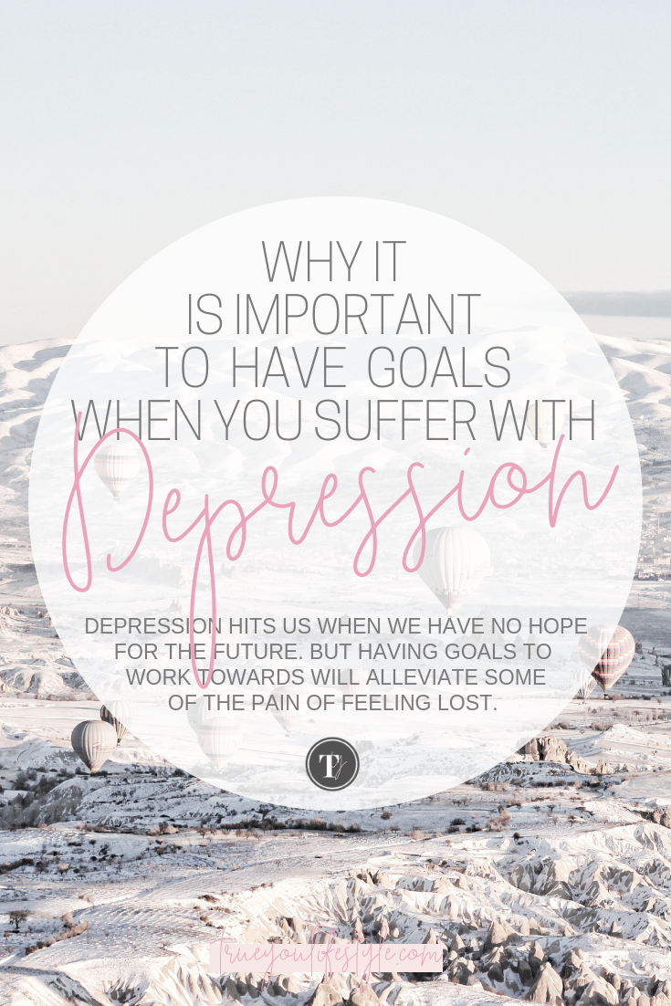 Why It Is Important to Have Goals When You Suffer with Depression